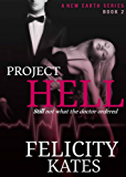 Project Hell--Part Two: A Serial Sci-fi Romance (The New Earth Series Book 2)