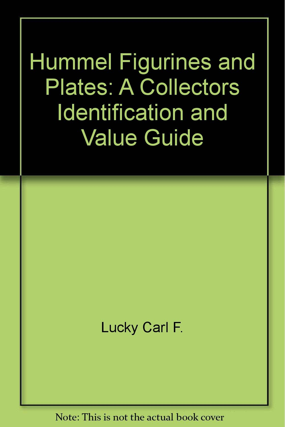 Amazon com hummel figurines plates a collectors identification and value guide 9780896890428 carl f luckey books
