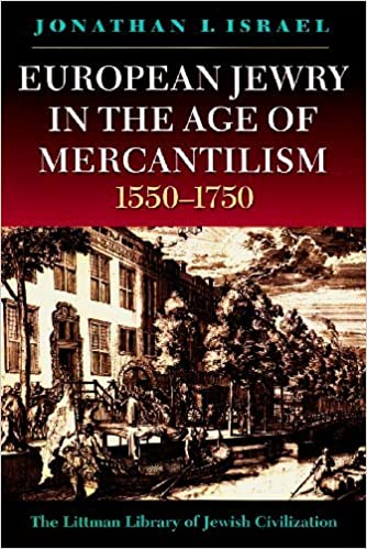 European Jewry in the Age of Mercantilism 1550-1750: Third Edition (Littman Library of Jewish Civilization) by Jonathan I. Israel (1997-11-27)