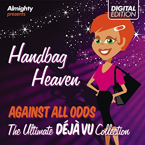 Almighty Presents: Handbag Heaven - Against All Odds (Feat. Tasmin) (The Ultimate Déjà Vu Collection)