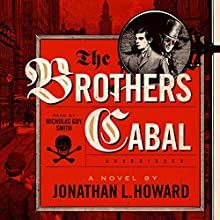 The Brothers Cabal: Johannes Cabal, Book 4 Audiobook by Jonathan L. Howard Narrated by Nicholas Guy Smith
