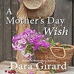 A Mother's Day Wish | Dara Girard