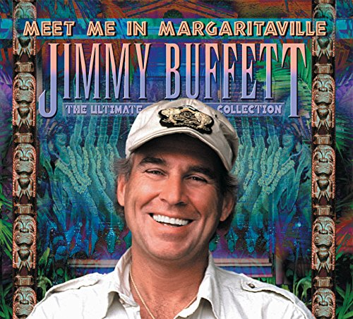 Meet Me In Margaritaville/The Ultimate Collection (The Best Of Jimmy Buffett)