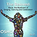 The Beloved: Vol. 2 Speech by  Osho Narrated by  Osho
