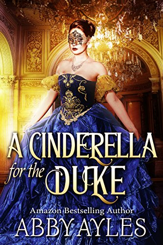 A Cinderella for the Duke: A Historical Regency Clean Sweet Romance Novel cover