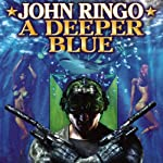 A Deeper Blue: Paladin of Shadows, Book 5 | John Ringo