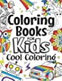 Coloring Books For Kids Cool Coloring: For Girls & Boys Aged 6-12: Cool Coloring Pages & Inspirational, Positive Messages About Being Cool