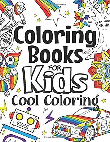 - Coloring Books For Kids Cool Coloring: For Girls & Boys Aged 6-12: Cool Coloring  Pages & Inspirational, Positive Messages About Being Cool: Foundation, The  Future Teacher: 9781696869287: Amazon.com: Books