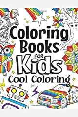 Coloring Books For Kids Cool Coloring: For Girls & Boys Aged 6-12: Cool Coloring Pages & Inspirational, Positive Messages About Being Cool Paperback