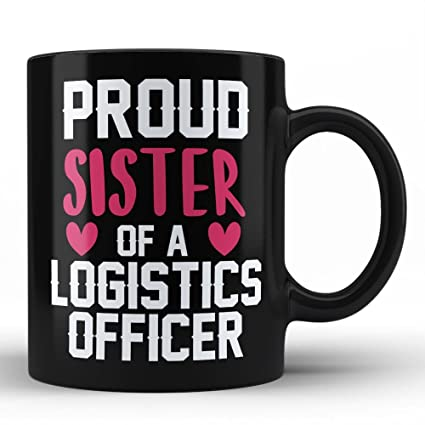 Amazon com   Proud Sister of the Best Logistics Officer Mug