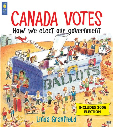 Canada Votes - 5th Revised Edition: How We Elect Our Government