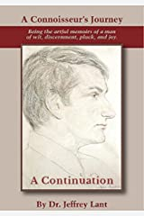 A Connoisseur's Journey: Being the artful memoirs of a man of wit, discernment, pluck, and joy. A Continuation. Kindle Edition