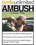 Ambush in Dealey Plaza: How and Why They Killed President Kennedy (English Edition)