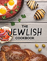 The Jewlish Cookbook: 175 Pages of Fun, Easy & Authentic Jewish Recipes