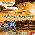 Wholehearted Hörbuch von Ronica Black Gesprochen von: Elizabeth Garrett