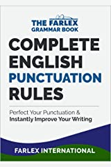 Complete English Punctuation Rules: Perfect Your Punctuation and  Instantly Improve Your Writing (The Farlex Grammar Book Book 2) Kindle Edition