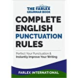 Complete English Punctuation Rules: Perfect Your Punctuation and  Instantly Improve Your Writing (The Farlex Grammar Book Boo