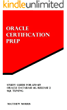 Study Guide for 1Z0-117: Oracle Database 11g Release 2: SQL Tuning (Oracle Certification Prep) (English Edition)