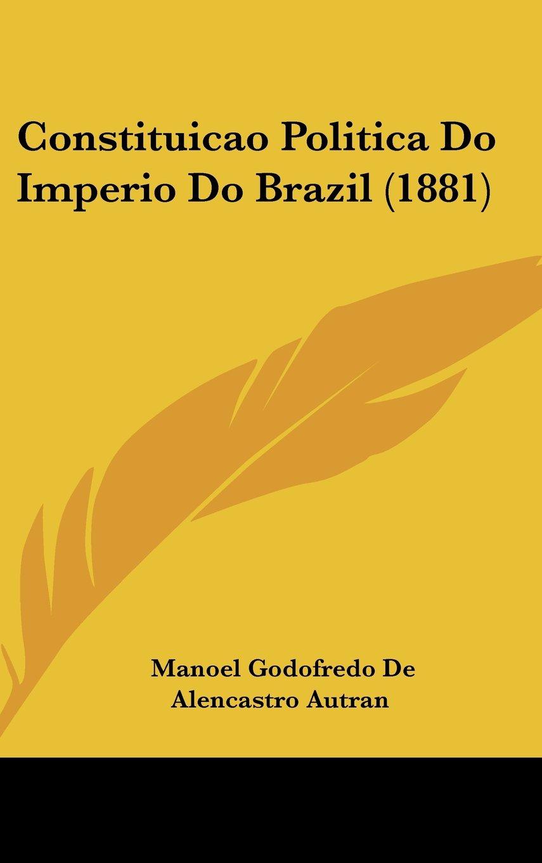 Download Constituicao Politica Do Imperio Do Brazil (1881) PDF