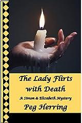 The Lady Flirts with Death (A Simon & Elizabeth Mystery Book 3) Kindle Edition