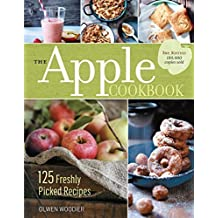 The Apple Cookbook, 3rd Edition: 125 Freshly Picked Recipes by Olwen Woodier (2015-05-19)