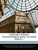 Goethe's Werke: Vollständige Ausg. Letzter Hand ..., Silas White and Karl Theodor Musculus, 1142235106