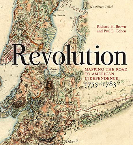 Revolution: Mapping the Road to American Independence, 1755-1783 by W. W. Norton & Company