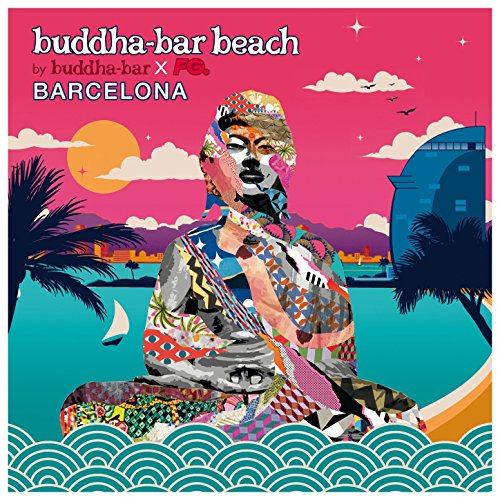 Buddha-Bar - Buddha-Bar Beach : Barcelona (2017) [WEB FLAC] Download