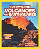 img - for National Geographic Kids Everything Volcanoes and Earthquakes: Earthshaking photos, facts, and fun! book / textbook / text book