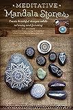 Meditative Mandala Stones: Create Beautiful Designs while Relaxing and Focusing
