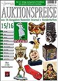 Auktionspreise 15/16: Über 2500 ausgewählte Objekte aus 14 Ausgaben Sammler Journal + Sonderheften