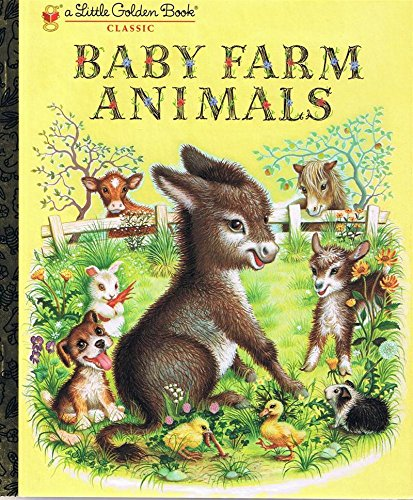 BABY FARM ANIMALS - A LITTLE GOLDEN BOOK