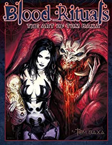 BLOOD RITUALS: The Art of Tom Baxa