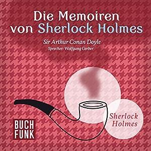 Die Memoiren von Sherlock Holmes Hörbuch