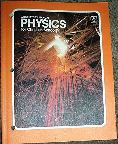 Laboratory Manual: Physics for Christian Schools