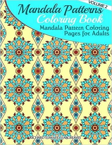 Amazon 2 Mandala Pattern Coloring Pages For Adults Mandalas Book Patterns Volume 9781499762693 Richard Edward