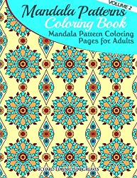 Mandala Pattern Coloring Pages for Adults: Mandalas Coloring Book (Mandala Patterns Coloring Book) (Volume 2)