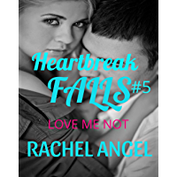 Love Me Not: A RH Dark High School Bully Romance (Heartbreak Falls Book 5)