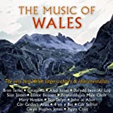 Music of Wales-Very Best Welsh Singers, Choirs & Instrumentals