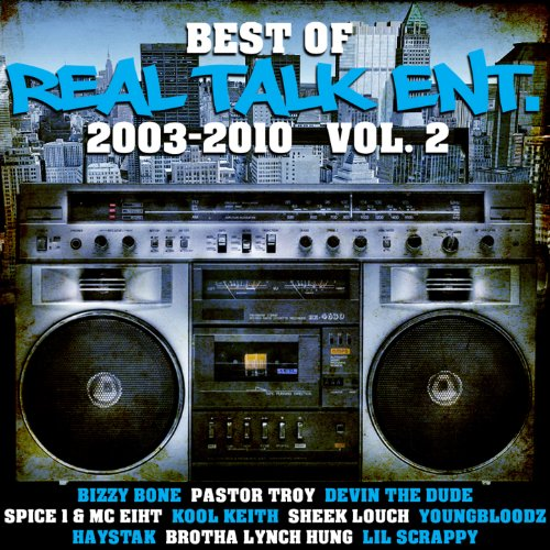 Best of Real Talk Ent.: 2003-2010 Vol. 2 [Explicit]