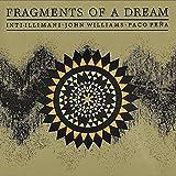 Fragments Of A Dream: Inti-Illimani/John Williams/Paco Peña