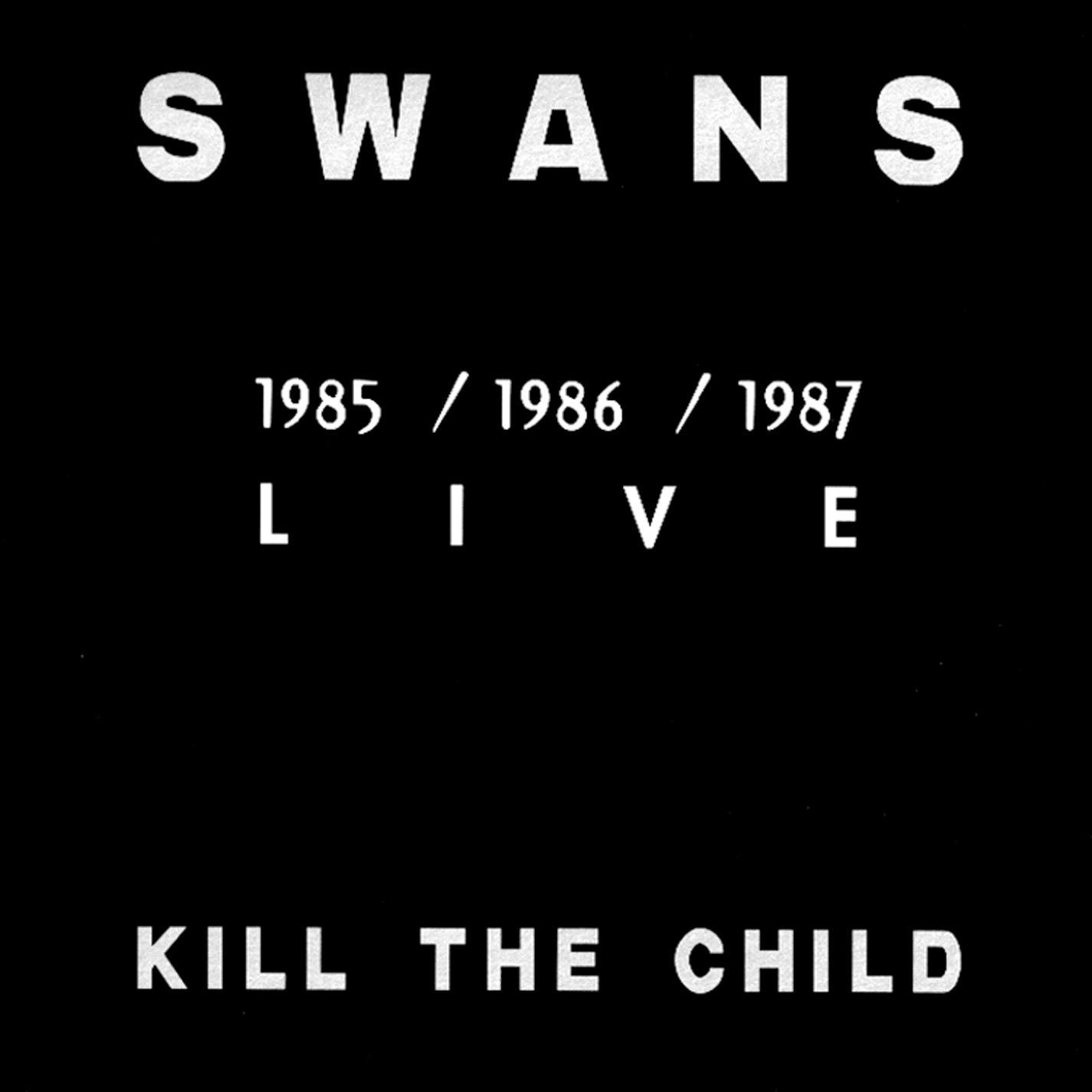 Kill The Child - 1985 / 1986 / 1987 Live by Atavistic