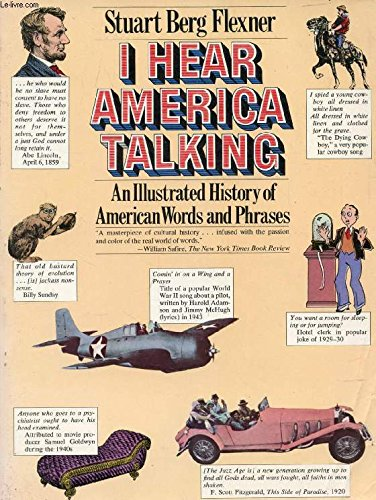 I Hear America Talking: An Illustrated History of American Words and Phrases (A Touchstone book) (America Talking Hear I)