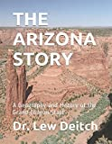 THE ARIZONA STORY: A Geography and History of the Grand Canyon State