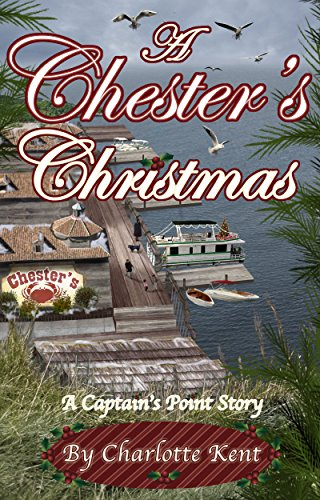 A Chester's Christmas: Captain's Point Christmas Stories (Captain's Point Stories Book 8) by [Kent, Charlotte, Acorn, Annie]