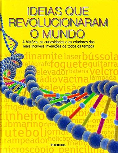 Idéias que Revolucionaram o Mundo