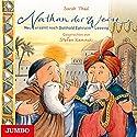 Nathan der Weise: Neu erzählt nach Gotthold Ephraim Lessing Hörbuch von Sarah Theel Gesprochen von: Stefan Kaminski