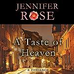 A Taste of Heaven: A Romance   Jennifer Rose