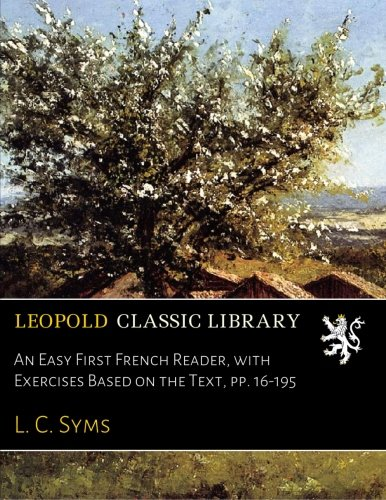 Download An Easy First French Reader, with Exercises Based on the Text, pp. 16-195 ebook