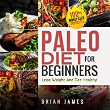 Paleo Diet For Beginners: The Easiest and The Most Natural Way to Lose Weight  And Get Healthy for Women (Paleo Diet Cookbook, Paleo Diet Recipes, Paleo Diet For Weight Loss, Paleo Diet For Women)